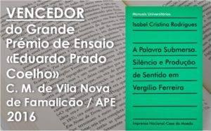 A Palavra Submersa, de Isabel Cristina Rodrigues (INCM); Prémio de Ensaio Eduardo Prado Coelho V.N. de Famalicão / APE (INCM)