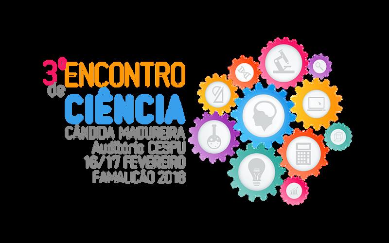 16/2 – 17/2 | 3º Encontro de Ciência Cândida Madureira