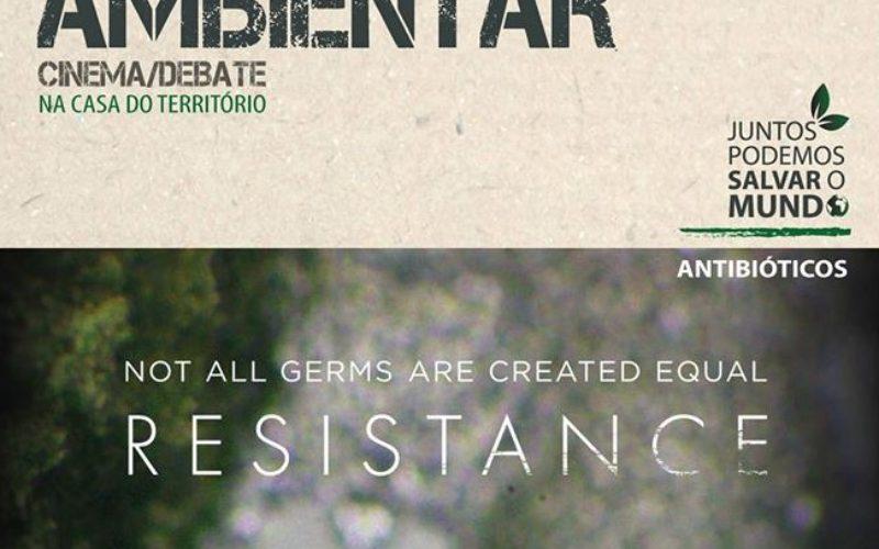 16/2 | Ambientar-se. Resistência – A crise global em torno da resistência aos antibióticos (filme e debate)