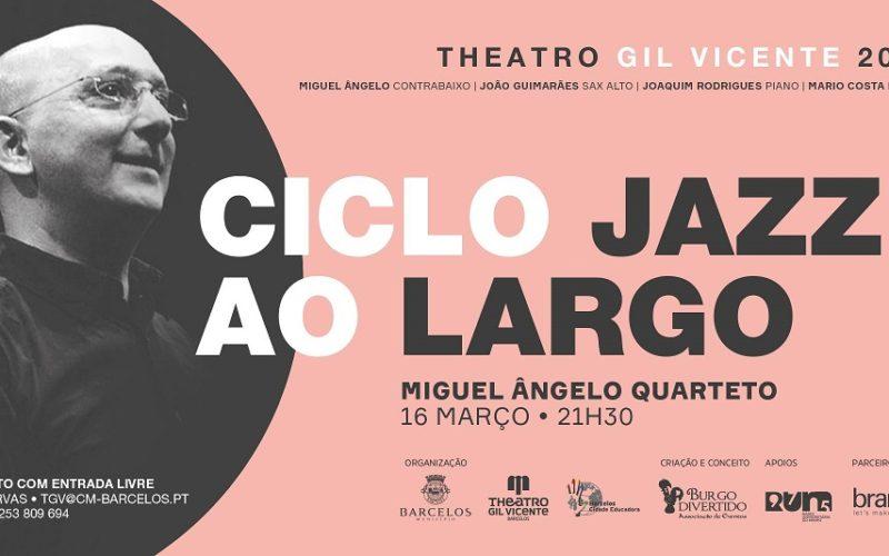 16/3 | Miguel Ângelo Quarteto inicia Ciclo Jazz ao Largo 2018 (Teatro Gil Vicente, Barcelos)