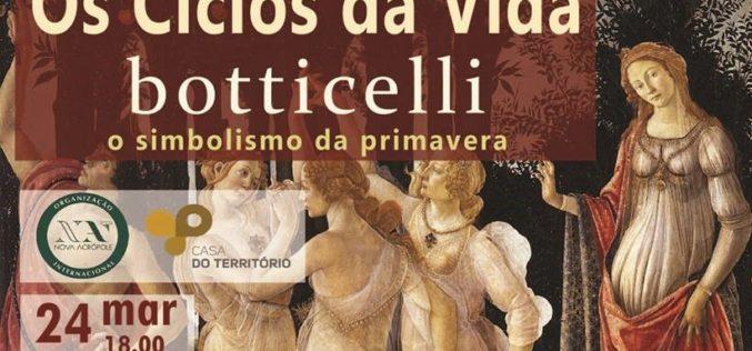 24/3 | Os Ciclos da Vida. Boticelli, o simbolismo da primavera, por Isabel Areias da Nova Acrópole Famalicão