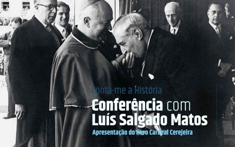 Cardeal Cerejeira | Salgado Matos apresenta nova biografia do Patriarca: Cardeal Cerejeira. Um Patriarca de Lisboa no século XX português