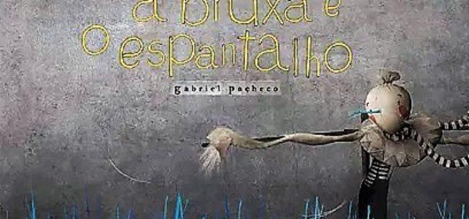 Fábrica de Histórias | Um livro… #02: 'A Bruxa e o Espantalho' de Gabriel Pacheco