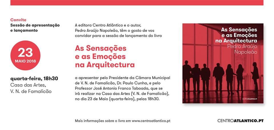 VN Online | Raias Poéticas - 7ª ed - 2018 .. Lançamento do livro de Pedro Araújo Napoleão As Sensações e as Emoções na Arquitectura - convite