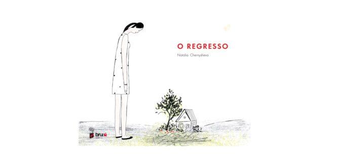 Fábrica de Histórias | Um livro… #06: 'O Regresso' de Natalia Chernysheva