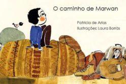 Fábrica de Histórias | Um livro por semana… Por Clara Haddad # 05 O Caminho de Marwan, de Patricia de Arias