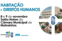 Viver | 'Habitação e Direitos Humanos' são tema de seminário promovido pela autarquia matosinhense