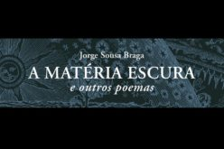 Livros | Jorge Sousa Braga lança 'A Matéria Escura'