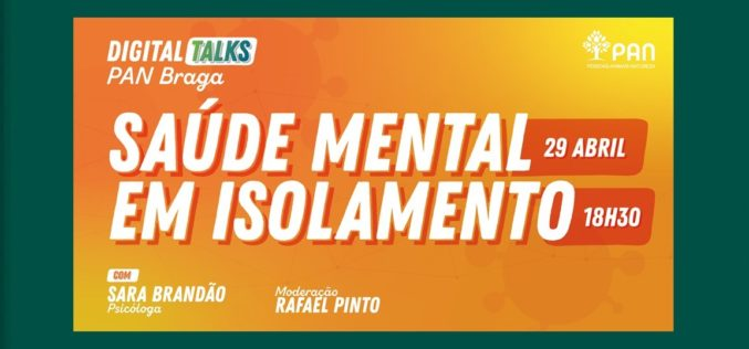 Bem-estar | PAN – Braga promove debate online sobre Saúde Mental