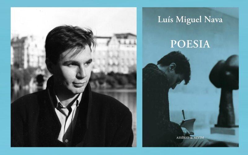 Livros   Assírio & Alvim (re)antologia Luís Miguel Nava com 'Poesia'