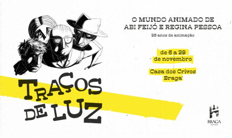 Exposição Abi Feijó e Regina Pessoa Pessoa Casa dos Crivos Braga