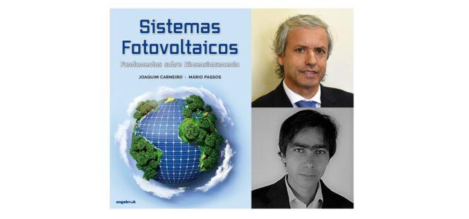 Energia | Mário Passos e Joaquim Carneiro apresentam livro 'Sistemas Fotovoltaicos'