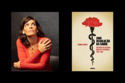 Livros   Raquel Varela lança 'Uma Revolução na Saúde'