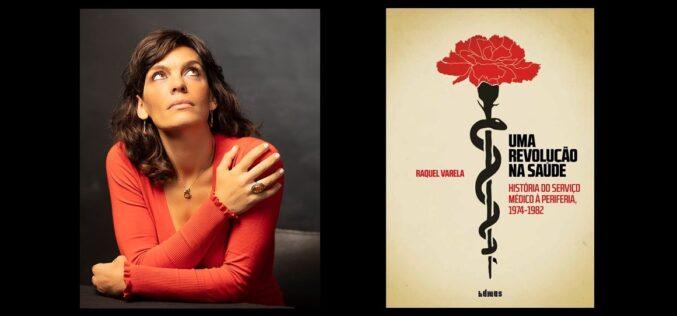 Livros | Raquel Varela lança 'Uma Revolução na Saúde'